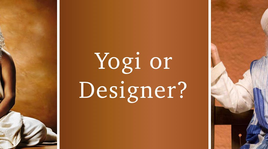 Is Sadhguru a yogi or a designer?